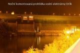 Noční exkurze do vodní elektrárny Orlík